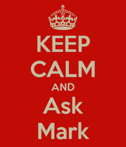 Keep calm and ask Mark